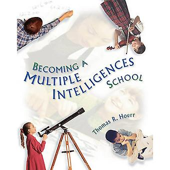 Becoming a Multiple Intelligences School by Hoerr & Thomas R.