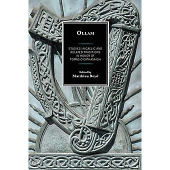 Ollam Studies in Gaelic and Related Traditions in Honor of Toms  Cathasaigh by Boyd & Matthieu