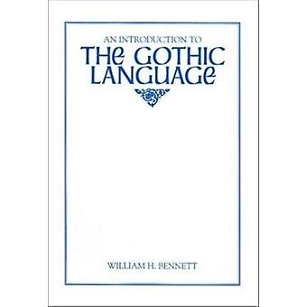 An Introduction to the Gothic Language by William H. Bennett - 978087