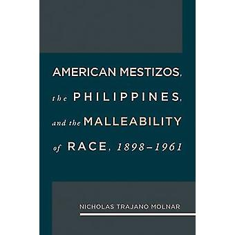 American Mestizos - the Philippines - and the Malleability of Race - 1