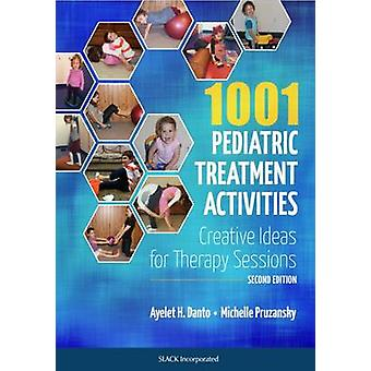 1001 Pediatric Treatment Activities - Creative Ideas for Therapy Sessi