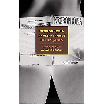 Negrophobia - An Urban Parable by Amy Abugo Ongiri - 9781681373294 Book
