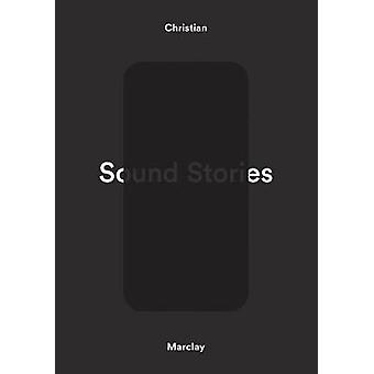 Christian Marclay - Sound Stories by Christian Marclay - 9781942884620