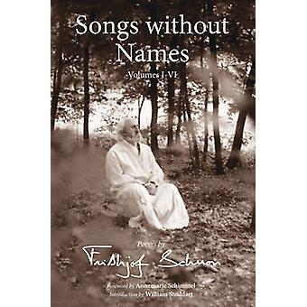 Songs without Names - v. 1-6 by Frithjof Schuon - William Stoddart - A