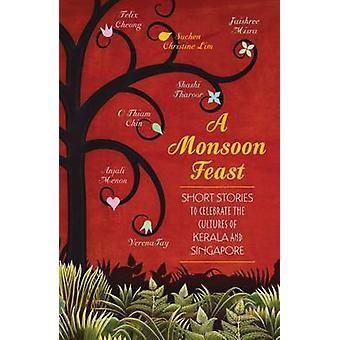 A Monsoon Feast - Short Stories to Celebrate the Cultures of Singapore