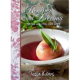 Recipes and Dreams from an Italian Life by Tessa Kiros - Manos Chatzi