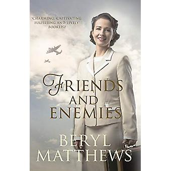 Friends and Enemies - Wartime love and loss from the beloved storytell