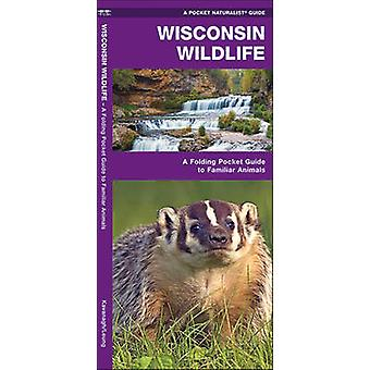 Wisconsin Wildlife - A Folding Pocket Guide to Familiar Animals by Jam
