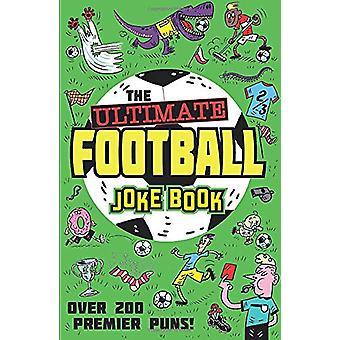 The Ultimate Football Joke Book by Egmont Publishing UK - 97814052982