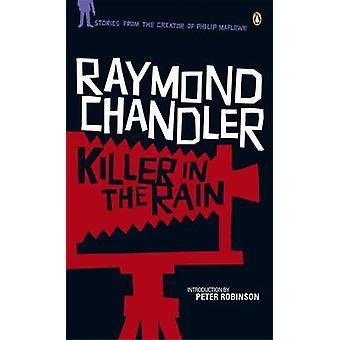 Mördare i regnet av Raymond Chandler - Peter Robinson - 97802419563