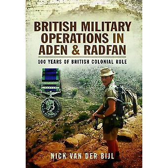 British Military Operations in Aden and Radfan - 100 Years of British