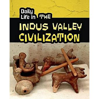 Daily Life in the Indus Valley Civilization by Brian Williams