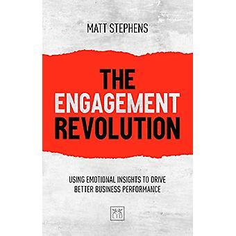The Engagement Revolution - Using emotional intelligence to drive bett