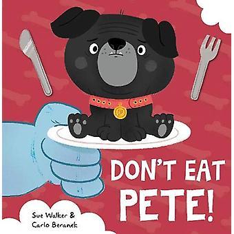 Don't Eat Pete by Sue Walker - 9781848864269 Book