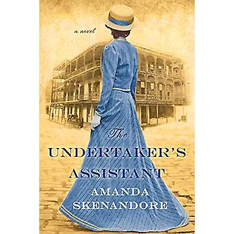 The Undertaker's Assistant by Amanda Skenandore - 9781496713681 Book