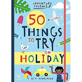 50 Things to Try on Holiday by Kim Hankinson - 9781912909094 Book