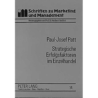 Strategische Erfolgsfaktoren Im Einzelhandel - Eine Empirische Analyse