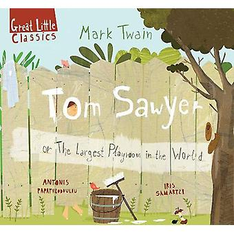 Tom Sawyer - or The Largest Playroom in the World by Antonis Papatheod