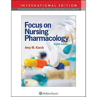 Focus on Nursing Pharmacology by Amy M. Karch - 9781975115159 Book