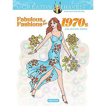 Creative Haven Fabulous Fashions of the 1970s Coloring Book by Ming-J