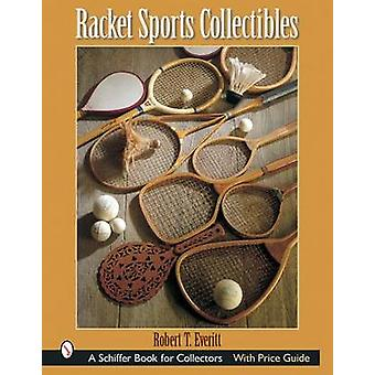 Racket Sports Collectibles by Robert T. Everitt - 9780764316470 Book
