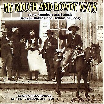 My Rough & Rowdy Ways - Vol. 1-My Rough & Rowdy Ways [CD] USA import