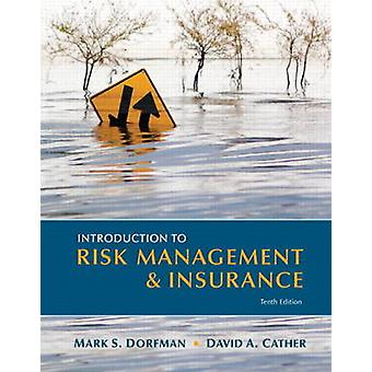 Introduction to Risk Management and Insurance by Dorfman & Mark S.Cather & David A.