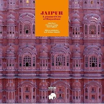 Jaipur A planned City of Rajasthan by Alain Borie & Francoise Catalaa & Remi Papillault