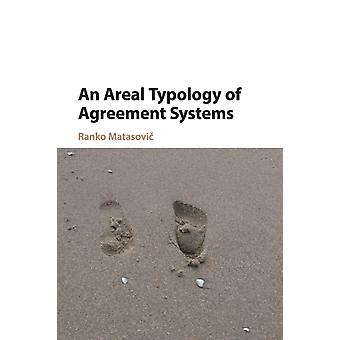 An Areal Typology of Agreement Systems by Ranko Matasovic