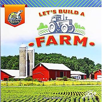 Let's Build a Farm (My Life Science Library)