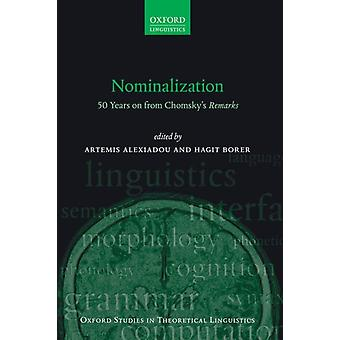 Nominalization by Edited by Artemis Alexiadou & Edited by Hagit Borer
