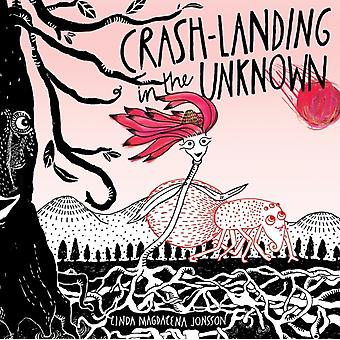 CrashLanding in the Unknown by Jonsson & Linda Magdalena
