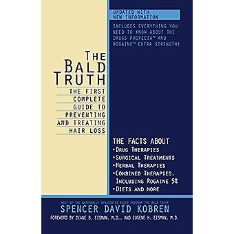 The Bald Truth - The First Complete Guide to Preventing and Treating H