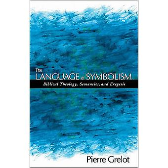 Symboliikan kieli - Raamatun teologia - semantiikka - ja exeges