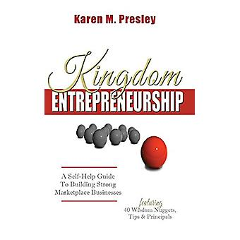 Kingdom Entrepreneurship by Karen M Presley - 9780996269599 Book