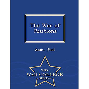 The War of Positions - War College Series by Azan Paul - 978129835237