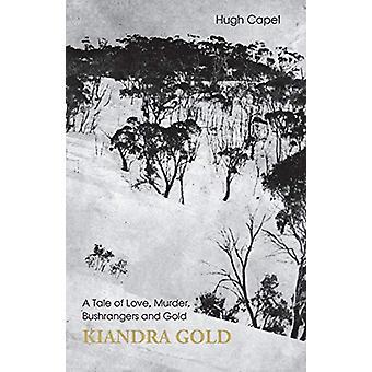 Kiandra Gold by Hugh Capel - 9781740272346 Book