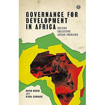 Governance for Development in Africa Solving Collective Action Problems  Author David Booth Nov2013