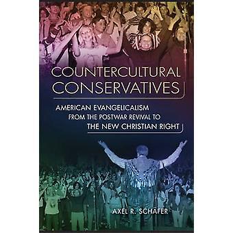 Gegenkultur Konservative von Axel R. Schafer