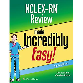 NCLEXRN Review Made Incredibly Easy by Rome & Candice