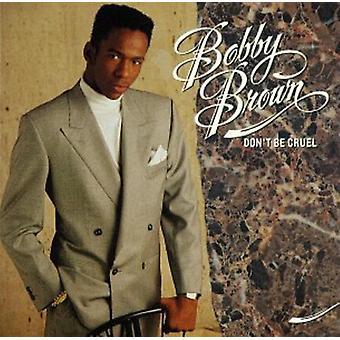 Bobby Brown - importation USA n'être Cruel [CD]