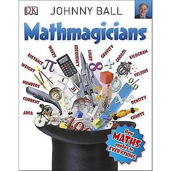 Mathmagicians by Johnny Ball - 9780241243572 Book