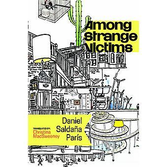 Among Strange Victims by Daniel Saldana Paris - Christina Macsweeney