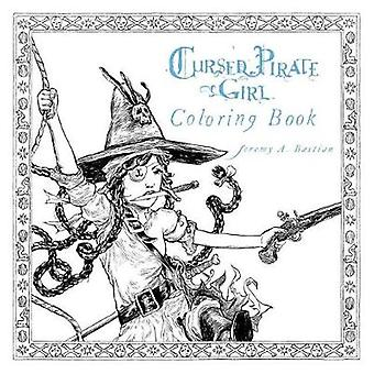 Cursed Pirate Girl Coloring Book by Jeremy Bastian - 9781608869473 Bo