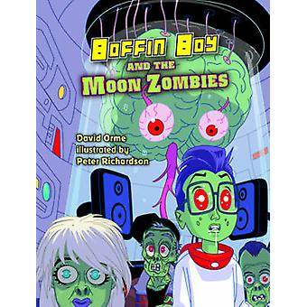 Boffin Boy and the Moon Zombies - Set 3 by David Orme - 9781781270493