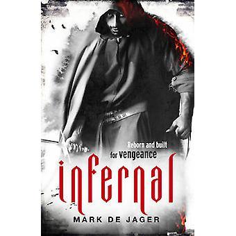 Infernal by Mark de Jager - 9781785033346 Book