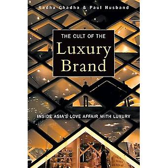 The Cult of the Luxury Brand - Inside Asia's Love Affair with Luxury b