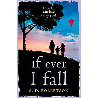 If Ever I Fall - A Gripping - Emotional Story with a Heart-Breaking Tw