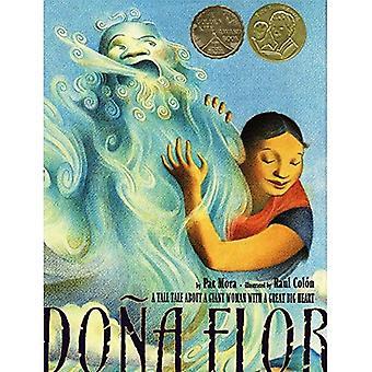 Dona Flor: Un grand conte sur une femme géant au grand coeur grand (Pura Belpre médaille théatral (prix))