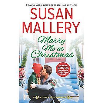 Heirate mich zu Weihnachten: ein Kuss im Schnee-Bonus (Gold des Dummkopfs Romance)